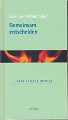 Cover: Gemeinsam entscheiden. Ignatianische Impulse. Band 27.